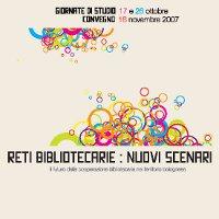Reti bibliotecarie: nuovi scenari. Il futuro della cooperazione bibliotecaria nel territorio bolognese| Atti