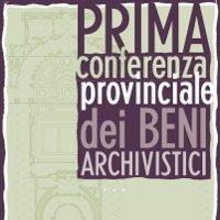 Prima Conferenza provinciale dei Beni archivistici | Atti