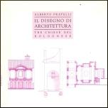 Il disegno di architettura. Tre chiese del Bolognese