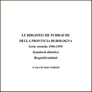 Le biblioteche pubbliche della provincia di Bologna. Serie storiche 1996-1999. Standard obiettivo. Requisiti minimi