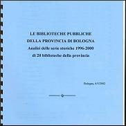 Le biblioteche pubbliche della provincia di Bologna. Analisi delle serie storiche 1996-2000 di 20 biblioteche della provincia di Bologna