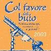 Col Favore del Buio 2003