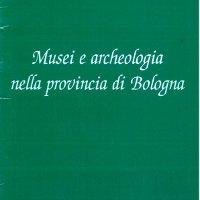 Musei e archeologia nella provincia di Bologna | Brochure