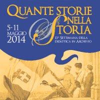 Quante storie nella Storia 2014  | Settimana della didattica in Archivio
