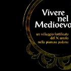 Vivere nel Medioevo. Un villaggio fortificato del X secolo nella pianura padana. Mostra e incontro