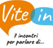 Vite in dialogo - 7 incontri per parlare di...attualità sociale a Bologna