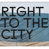 Right to the City - Diritto alla Città