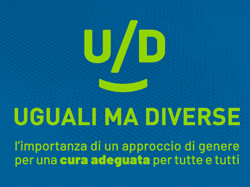 UGUALI MA DIVERSE: l'importanza di un approccio di genere per una cura adeguata per tutte e tutti