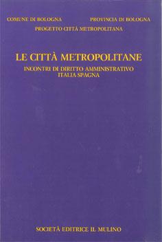 LE CITTÀ METROPOLITANE. Incontri di diritto amministrativo Italia-Spagna