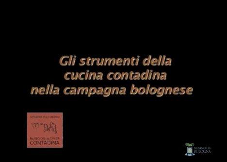 Gli strumenti della cucina contadina della campagna bolognese