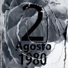 Bologna 2 agosto 1980/2016 - XXXVI Anniversario della strage alla stazione