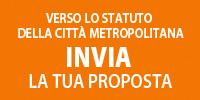 Verso lo Statuto della Città metropolitana - invia una tua proposta
