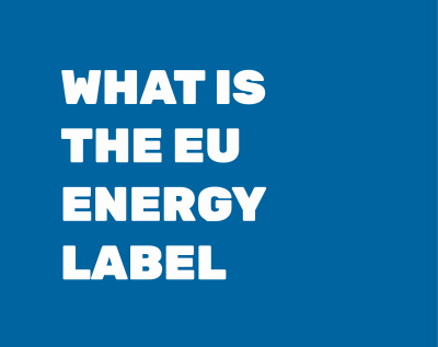 WHAT IS THE EU ENERGY LABEL