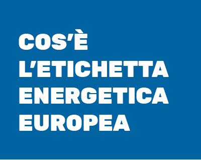 Cos'è l'etichetta energetica europea