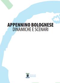 Appennino bolognese - Dinamiche e scenari