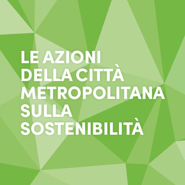 Le azioni della Città metropolitana di Bologna sulla sostenibilità