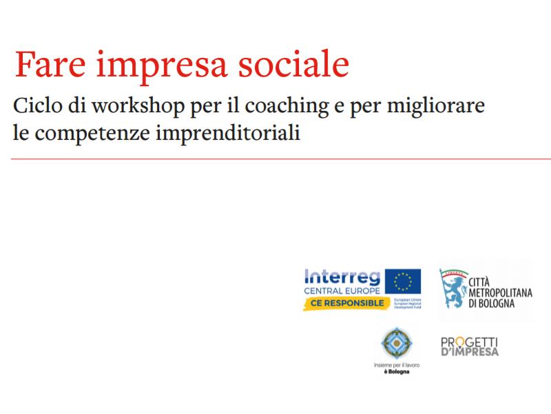 Fare impresa sociale: tra maggio e giugno un ciclo di workshop gratuiti