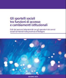 Gli sportelli sociali tra funzioni di accesso e cambiamenti istituzionali