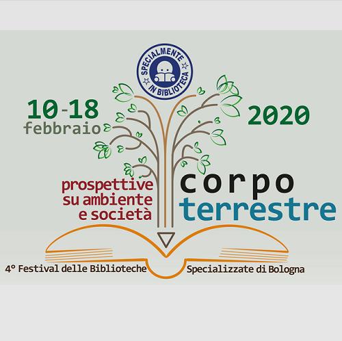 """""""Corpo terrestre - Prospettive su ambiente e società"""" - 4° Festival delle Biblioteche specializzate di Bologna"""