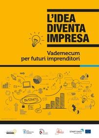 2020 - L'idea diventa impresa - Vademecum per futuri imprenditori